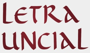 Ejemplo de letra uncial. Este tipo de letra es redonda y todas las letras tienen la misma altura.